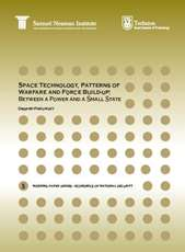 Space Technology, Patterns of Warfare and Force Build-up: Between a Power and a Small State
