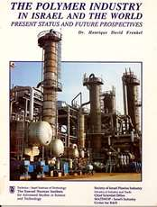 The Polymer Industry in Israel and the World: Present Status and Future Prospective