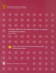 Defense R&D and Economic Growth in Israel: A Research Agenda, Science, Technology and the Economy Program STE-WP-4