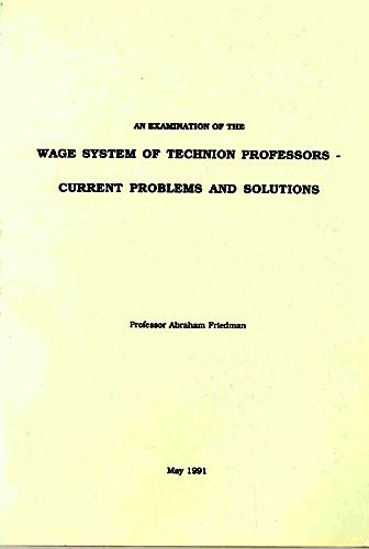 An Examination of the Wage System of Technion Professors - Current Problems and Solutions